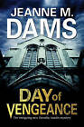 Day of Vengeance: Dorothy Martin Investigates Murder in the Cathedral by Jeanne M. Dams (Paperback, 2015)