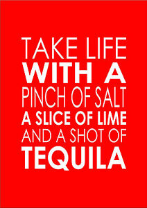 Take Life With A Pinch Of Salt A Slice Of Lime Inspiring Quote