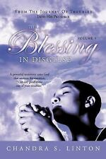 The Blessing in Disguise : A Powerful Testimony unto God that Answers the...