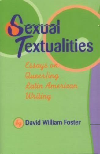Sexual Textualities: Essays on Queer/ing Latin American Writing (Texas Pan Ameri