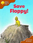 Oxford Reading Tree: Stage 8: More Storybooks (magic Key): Save Floppy! by Roderick Hunt (Paperback, 2003)