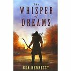The Whisper of Dreams by Ben Hennessy (Paperback / softback, 2014)