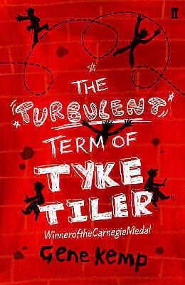 Kemp, Gene, The Turbulent Term of Tyke Tiler, Excellent Book