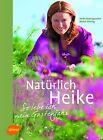 Natürlich Heike von Heike Boomgaarden und Bärbel Oftring (2012, Gebundene Ausgabe)