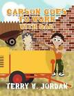 Carson Goes to Work with Dad by Terry W Jordan (Paperback / softback, 2012)