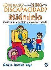 ¿Qué Hago con un niño con Discapacidad?: ¿Qué Hago con un niño con...