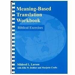 Meaning-Based Translation : Biblical Exercises by Mildred L. Larson, Marjorie...