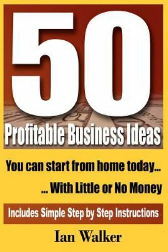 50 Profitable Business Ideas You Can Start From Home Today With Little Or N Ebay