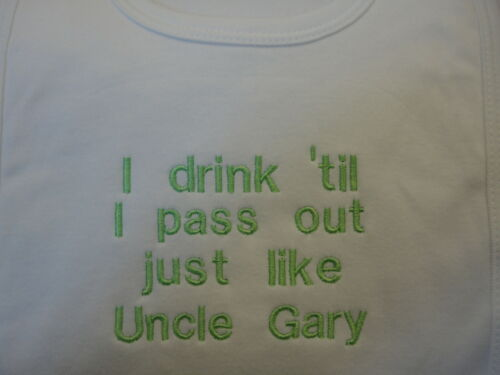Personalised Baby Bib *I drink /'til I pass out just like Uncle ?*