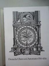 Die Welt als Uhr Deutsche Uhren und Automaten 1550-1650 von 1980