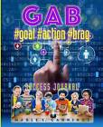 Gab #Goal #Action #Brag: Success Journal by Mable L Cannings (Paperback / softback, 2015)