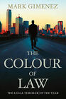 The Colour of Law by Mark Gimenez (Hardback, 2006)