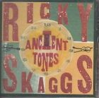 Ancient Tones 0669890100124 by Ricky Skaggs CD