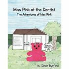 Miss Pink at the Dentist the Adventures of Miss Pink by Dinah Burford (Paperback / softback, 2014)