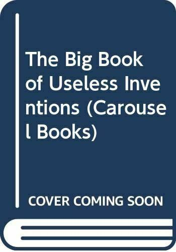 Very Good, The Big Book of Useless Inventions (Carousel Books), Brandreth, Gyles