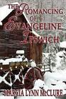 The Romancing of Evangeline Ipswich by Marcia Lynn McClure (Paperback / softback, 2015)