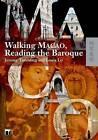 Walking Macao, Reading the Baroque by Professor Jeremy Tambling, Louis Lo (Hardback, 2009)