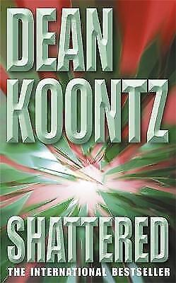 """1 of 1 - """"AS NEW"""" Shattered, Koontz, Dean, Book"""