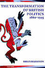The Transformation of British Politics, 1860-1995 by Brian Harrison (Paperback, 1996)