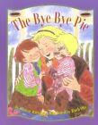 The Bye-Bye Pie by Sharon Jennings, Ruth Ohi (Paperback / softback, 2002)