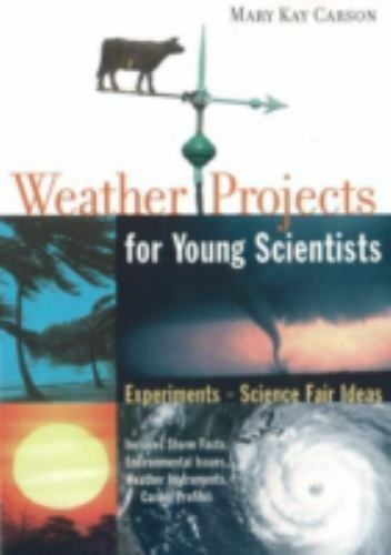 Weather Projects for Young Scientists: Experiments and Science Fair Ideas 2