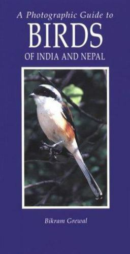 Photographic Guide to Birds of India and Nepal : Also Bangladesh, Pakistan, Sri