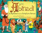 A is for Abinadi: An Alphabet Book of Scripture Heroes by Heidi Poelman (Paperback / softback, 2014)