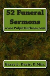 Pulpit Outlines: 52 Funeral Sermons by Barry Davis (2013, Paperback)