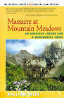 Massacre at Mountain Meadows: An American Legend and a Monumental Crime by William Wise (Paperback / softback, 2000)