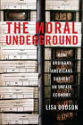 The Moral Underground: How Ordinary Americans Subvert an Unfair Economy by Lisa Dodson (Hardback, 2010)