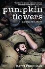 Pumpkinflowers: A Soldier's Story by Matti Friedman (Paperback, 2016)