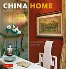 China Home: Inspirational Design Ideas by Michael Freeman (Hardback, 2015)