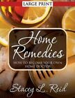 Home Remedies: How to Become Your Own Home Doctor by Stacey L Reid (Paperback / softback, 2014)