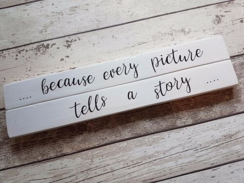 because every picture tells a story...... House warming gift wood sign quote