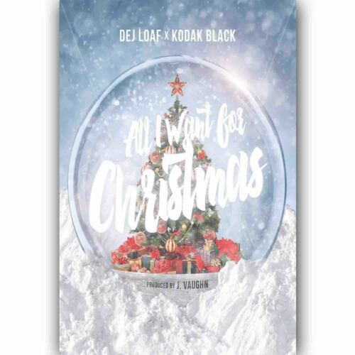 Custom Silk Poster Wall Decor Dej Loaf feat Kodak Black All I Want for Christmas