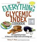 Everything®: Glycemic Index Cookbook : 300 Appetizing Recipes to Keep Your Weight down and Energy Up! by Nancy T. Maar (2006, Paperback)