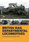 BR Departmental Locomotives 1948-68: Includes Depots and Stabling Points by Shirley Smith, Dr. Paul Smith (Hardback, 2014)