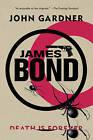 James Bond: Death is Forever by John Gardner (Paperback, 2014)