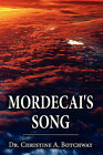 Mordecai's Song by Dr Christine a Botchway (Paperback / softback, 2010)