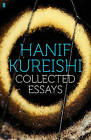 Collected Essays by Hanif Kureishi (Paperback, 2011)
