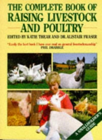 Complete Book of Raising Livestock and Poultry,Katie Thear