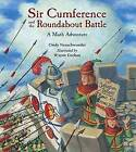 Sir Cumference and the Roundabout Battle by Wayne Geehan, Cindy Neuschwander (Hardback, 2015)
