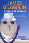 A Month of Sundays: How to Go Travelling without Leaving Town by James O'Loghlin (Paperback, 2004)