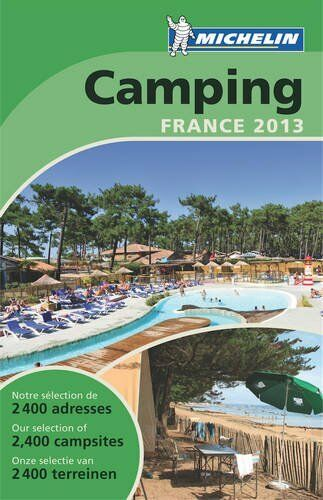 Camping France 2013 (Michelin Camping Guides) By Michelin