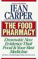 The Food Pharmacy: Dramatic New Evidence That Food is Your Best Medicine by Carp