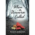 When the Universe Called by Maggie Denhearn (Paperback / softback, 2015)