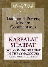 My People's Prayer Book: Kabbalat Shabbat (Welcoming Shabbat in the...