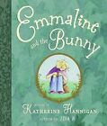 Emmaline and The Bunny by Katherine Hannigan 9780061626548