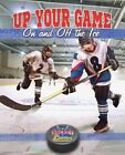 Up Your Game on and Off the Ice by Rachel Stuckey (Hardback, 2014)