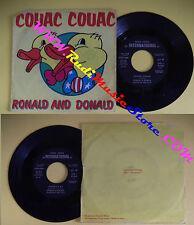LP 45 7'' RONALD AND DONALD Couac couac Pussycat 1974 italy FONIT no cd mc dvd